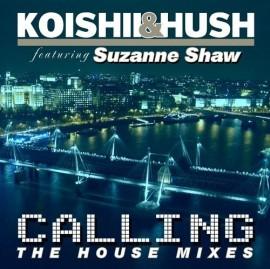 Koishii & Hush feat. Suzanne Shaw Calling Single